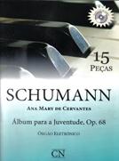 M�todo Schumann Adaptado para �rg�o Eletr�nico 15 Pe�as - Ana Mary Cervantes