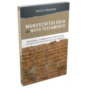 Manuscritologia do Novo Testamento: Hist�ria, Correntes Textuais e o Final do Evangelho de Marcos (Paulo Anglada)