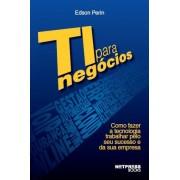 TI para Neg�cios-  Como fazer a tecnologia trabalhar pelo seu sucesso e da sua empresa. De R$ 35,00 por R$ 29,90