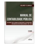 Manual de Contabilidade P�blica: Um Enfoque na Contabilidade Municipal, 3a.ed., 2013