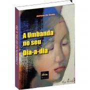 Livro - A Umbanda no seu dia-a-dia