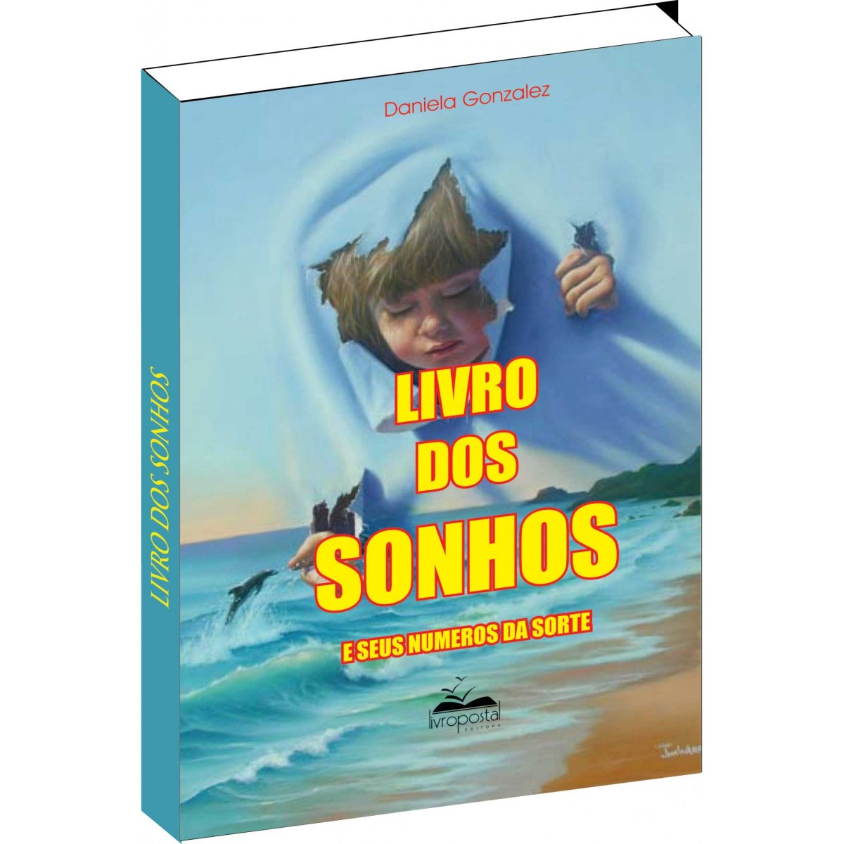 Livro dos sonhos e seus n�meros da sorte  - Livropostal Editora